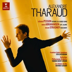 Alexandre Tharaud THREE WORLD PREMIERE RECORDINGS
